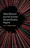 img - for State Behavior and the Nuclear Nonproliferation Regime (Studies in Security and International Affairs Ser.) book / textbook / text book