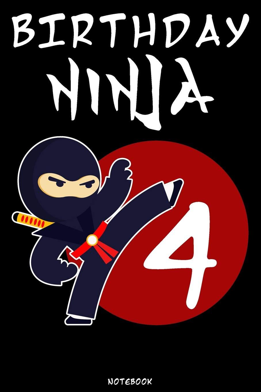 Birthday Ninja 4: Ninja Journal | Ninja Warrior Notebook ...