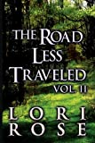 The Road Less Traveled, Lori Rose, 1462686567