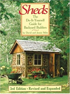 Sheds: The Do It Yourself Guide For Backyard Builders