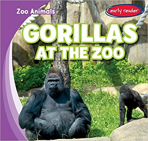Gorillas at the Zoo (Zoo Animals)