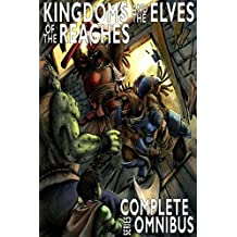 Complete Kingdoms and the Elves of the Reaches (Complete Series Omnibus, 2nd Edition) (Keeper Martin's Tales)