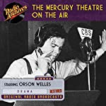 The Mercury Theatre on the Air | Orson Welles,John Houseman