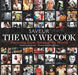 img - for The Way We Cook (Saveur): Portraits of Home Cooks Around the World book / textbook / text book