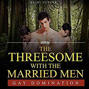 Gay: The Threesome with the Married Men Audiobook