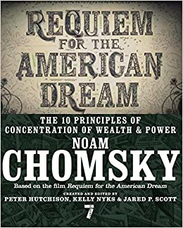 Image result for Requiem for the American Dream: The Ten Principles of Concentration of Wealth and Power by Noam Chomsky et al