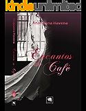 Encantos do Café: Volume 1