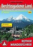 Rother Wanderführer / Berchtesgadener Land: Die schönsten Tal- und Höhenwanderungen. 51 Touren. Mit extra Tourenkarte. Mit GPS-Tracks