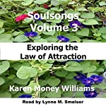 Soulsongs, Volume 3: Exploring the Law of Attraction | Karen Money Williams