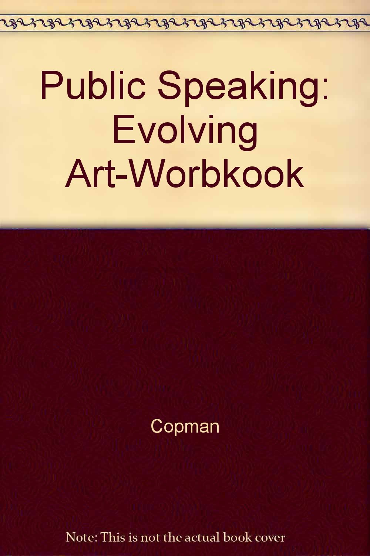 Public Speaking: Evolving Art-Worbkook pdf