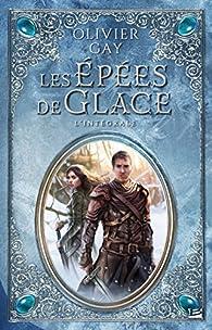 Les Épées de Glace, Intégrale par Olivier Gay