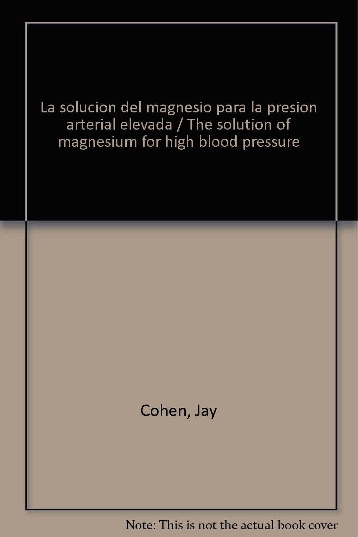 La solución de magnesio para la hipertensión arterial