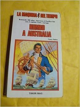 RUMBO A AUSTRALIA (LA MAQUINA DEL TIEMPO): NANCY BAILEY: 9788477222330: Amazon.com: Books