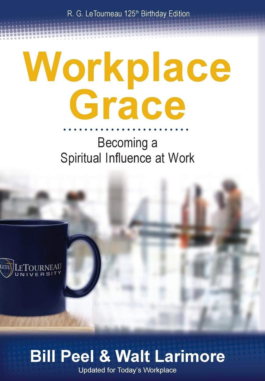 Workplace Grace Becoming Spiritual Influence
