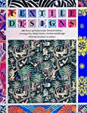 Textile Designs: 200 Years of Patterns for Printed Fabrics Arranged by Motif, Colour, Period and Design