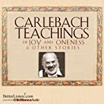 Carlebach Teachings of Joy and Oneness & Other Stories | Shlomo Carlebach