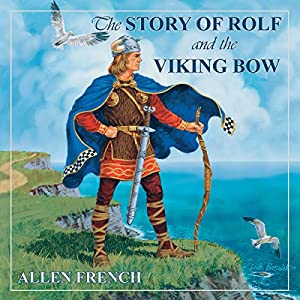The Story of Rolf and the Viking Bow Audiobook