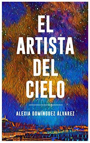 EL ARTISTA DEL CIELO: El misterio del Caso Barceloneta (Spanish Edition) by [