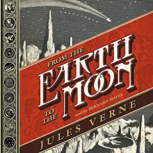 From the Earth to the Moon Hörbuch