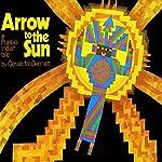 Arrow to the Sun | Gerald McDermott