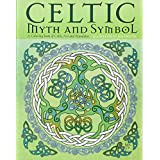 Celtic Myth & Symbol: A Coloring Book of Celtic Art and Mandalas