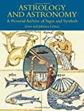 Astrology and Astronomy: A Pictorial Archive of Signs and Symbols (Dover Pictorial Archive)