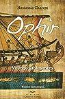 Ophir - tome 1 Voyage sur les mers par Charest