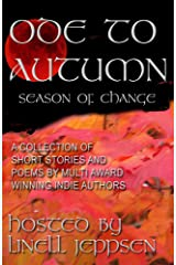 An Ode To Autumn~ A Season of Change Kindle Edition