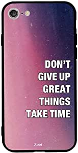 iPhone 7/8 Case Cover in Don'T Give Up Great Things Take Time, Zoot Printed Hard Back Cover TPU Trendy Modern Design Print with Quality Paint Color Pattern Long Lasting