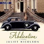 Abdication: A Novel | Juliet Nicolson