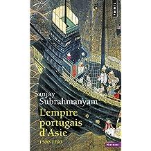 Empire portugais d'Asie (L') [nouvelle édition]: 1500-1700