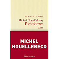 Plateforme (Fiction Française) (French Edition)