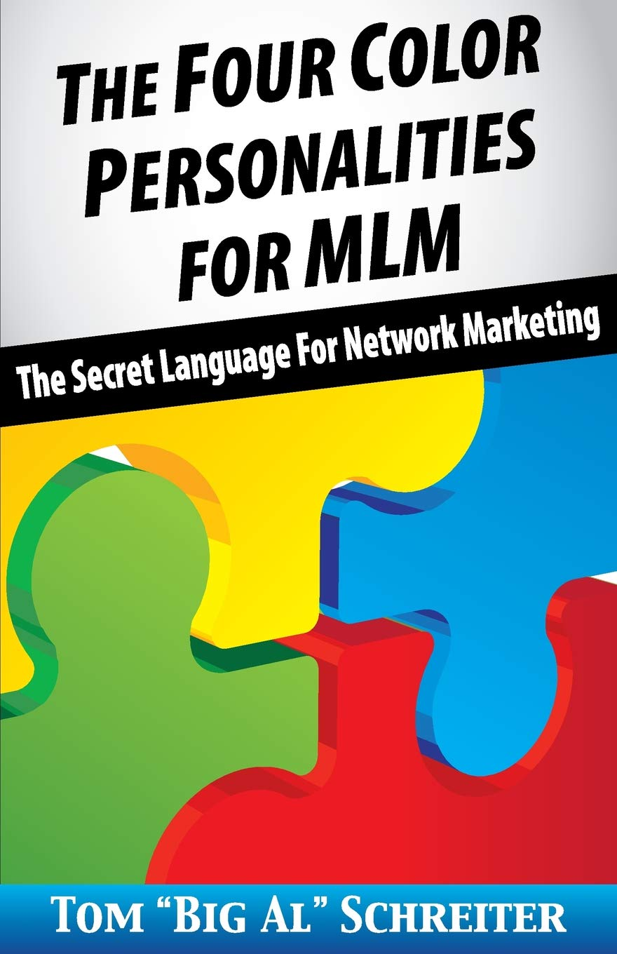 The Four Color Personalities For MLM: The Secret Language For Network Marketing by Fortune Network Publishing