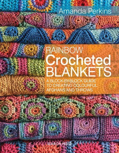 Crochet Afghan Pattern Chart - Rainbow Crocheted Blankets: A Block-by-Block Guide to Creating Colourful Afghans and Throws