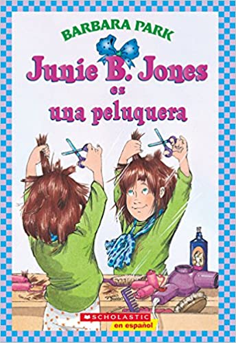 Junie B. Jones es una peluquera / Junie B. Jones Is a Beauty Shop Guy (Spanish Edition): Barbara Park, Denise Brunkus: 9780439661249: Amazon.com: Books