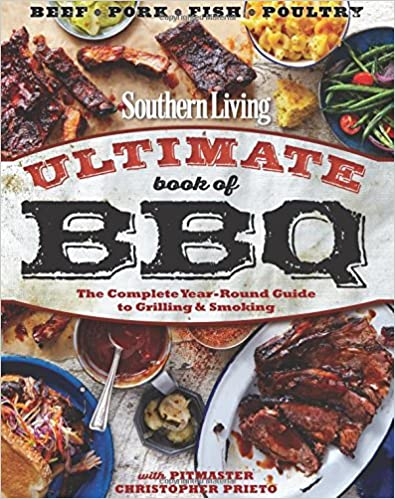Southern Living Ultimate Book of BBQ: The Complete Year-Round Guide to Grilling and Smoking best grilling cookbook