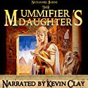 The Mummifier's Daughter: A Novel in Ancient Egypt Audiobook by Nathaniel Burns Narrated by Kevin Clay