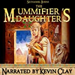 The Mummifier's Daughter : A Novel in Ancient Egypt | Nathaniel Burns