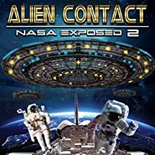 Alien Contact:: NASA Exposed 2 | Livre audio Auteur(s) : Philip Gardiner Narrateur(s) : Philip Gardiner