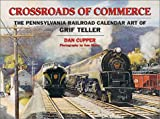 Crossroads of Commerce: The Pennsylvania Railroad Art of Grif Teller