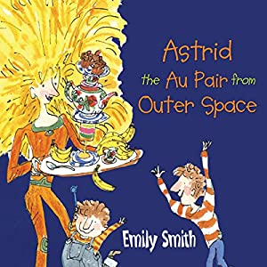 Astrid the Au Pair from Outer Space Audiobook