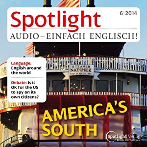 Spotlight Audio - America's south. 6/2014 Hörbuch
