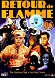Retour de Flamme 05 - The Fabulous Days Of The Early Cinema [DVD]