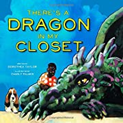 There's a Dragon in My Closet (Denene Millner Books)