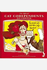 The Official Cat Codependents Handbook: For People Who Love Their Cats Too Much Paperback