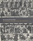 img - for Recarving China s Past: Art, Archaeology and Architecture of the