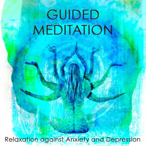 Guided Meditation for Relaxation against Anxiety and Depression