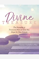 Divine Treasure: The Proverbs 31 Financial Plan to Give You Hope for Your Future Kindle Edition