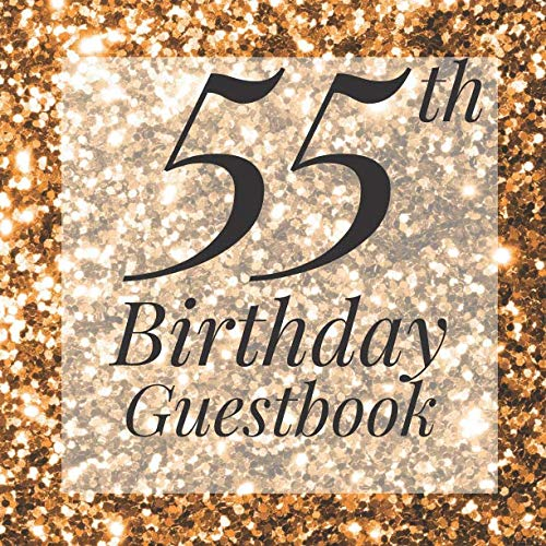 55th Birthday Guestbook: Gold Glitter Sparkle Sequin Look Guest Book - Elegant 55 Birthday Wedding Anniversary Party Signing Message Book - Gift Log & ... Keepsake Present - Special Memories Ideas (The Best Wedding Favors Ever)