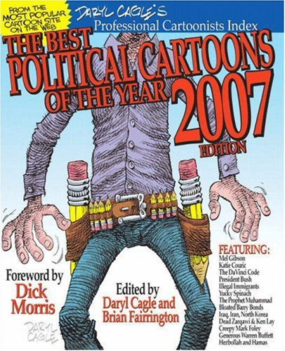 The Best Political Cartoons of the Year 2007 Edition (Best Political Cartoons Of The Year)